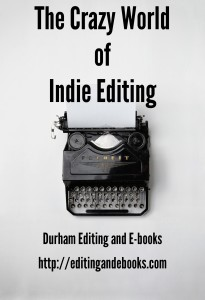 The Crazy World of Indie Editing