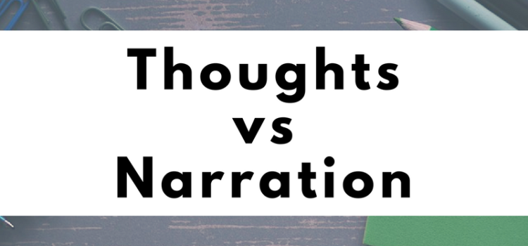 Thoughts vs. Narration