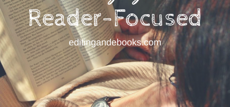 Staying Reader-Focused