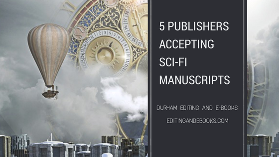 5 Publishers Accepting Sci-Fi Manuscripts