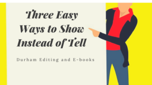 Three Easy Ways to Show Instead of Tell